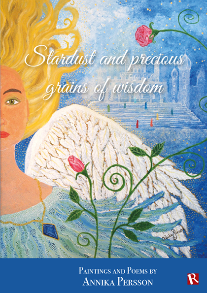 Stardust and precious grains of wisdom : paintings and poems av Annika Persson