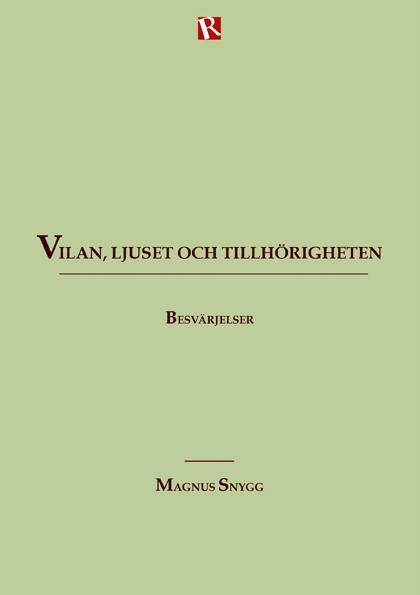 Omslag Vilan, ljuset och tillhörigheten : Besvärjelser