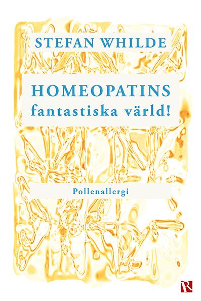 Omslag Homeopatins fantastiska värld! : Pollenallergi