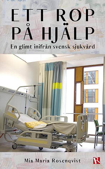 Omslag Ett rop på hjälp : En glimt inifrån svensk sjukvård