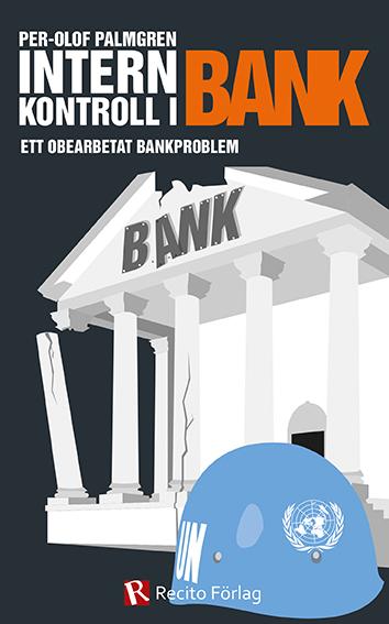 Omslag Internkontroll i bank : Ett obearbetat bankproblem