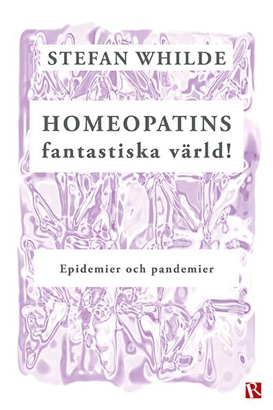 Omslag Homeopatins fantastiska värld! : Epidemier och pandemier