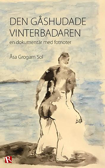 Omslag Den gåshudade vinterbadaren : en dokumentär med fotnoter