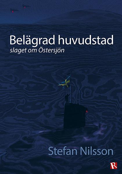 Omslag Belägrad huvudstad : slaget om Östersjön