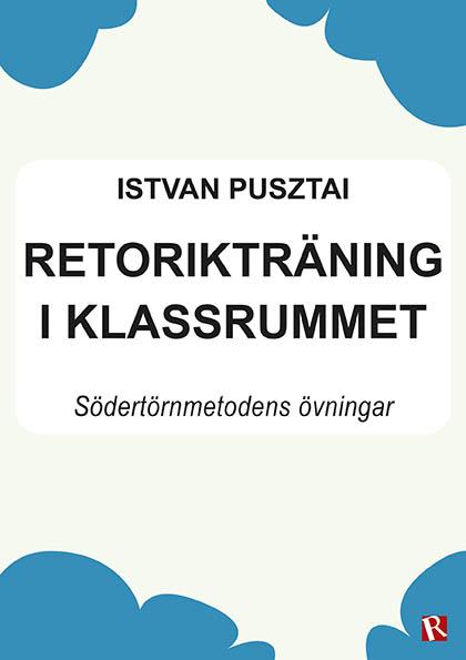 Omslag Retorikträning i klassrummet : Södertörnmetodens övningar