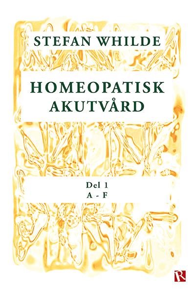 Omslag Homeopatisk akutvård : Del 1 (A-F)